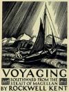 Voyaging: Southward from the Strait of Magellan - Rockwell Kent