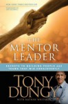 The Mentor Leader: Secrets to Building People and Teams That Win Consistently - Tony Dungy, Nathan Whitaker, Jim Caldwell