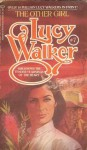 The Other Girl - Lucy Walker
