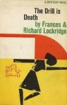 The Drill Is Death - Richard Lockridge, Frances Lockridge