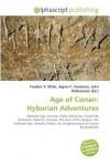 Age of Conan: Hyborian Adventures - Agnes F. Vandome, John McBrewster, Sam B Miller II