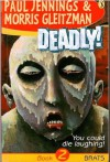 Brats (Deadly!, #2) - Paul Jennings, Morris Gleitzman