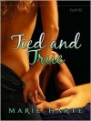 Tied and True (Satyr's Myst, #1) - Marie Harte