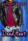 Dead Heat - Kathleen Brooks