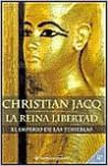 El Imperio de las Tinieblas: La Reina Libertad I - Christian Jacq