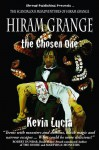 Hiram Grange and the Chosen One: The Scandalous Misadventures of Hiram Grange (Book #4) - Kevin Lucia, Malcolm McClinton, Danny Evarts