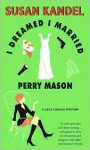 I Dreamed I Married Perry Mason (A Cece Caruso Mystery #1) - Susan Kandel