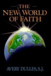 The New World of Faith - Avery Dulles