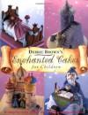 Debbie Brown's Enchanted Cakes for Children - Debbie Brown
