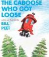 The Caboose Who Got Loose Book & Cassette - Bill Peet, Josefina Bosch