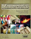 Mastercrafts: Rediscover British Craftsmanship - Tom Quinn