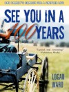 See You in a Hundred Years: One Family's Search for a Simpler Life - Logan Ward