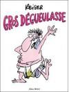 Gros Dégueulasse - Jean-Marc Reiser