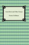 Anarchism and Other Essays [with Biographical Introduction] - Emma Goldman
