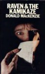 Raven and the Kamikaze - Donald MacKenzie