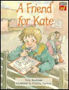 A Friend for Kate - Tony Bradman