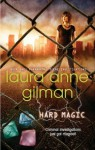 Hard Magic (Paranormal Scene Investigations - Book 1) - Laura Anne Gilman