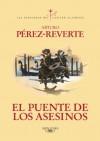 El puente de los asesinos - Arturo Pérez-Reverte