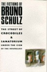 The Fictions Of Bruno Schulz - Bruno Schulz