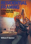 Residential Framing: A Homebuilder's Construction Guide - William P. Spence