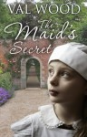 The Maid's Secret: Short Story - Val Wood