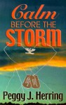 Calm Before the Storm - Peggy J. Herring