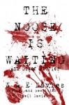 The Noose Is Waiting And Other Stories - Neil Davies, W a E Davies
