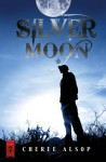 Silver Moon: The Silver Series Book 7 - Cheree Alsop