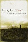 Living God's Love: An Invitation to Christian Spirituality - Earl Lavender