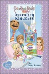 Operation Kindness: Book Two Soft Cover (Precious Girls Club) - Cindy Kenney