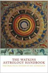 The Watkins Astrology Handbook: The Practical System Of Diy Astrology - Lyn Birkbeck