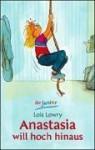 Anastasia will hoch hinaus - Lois Lowry