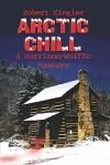 Arctic Chill: A Harrison/Wolffe Mystery - Robert Ziegler