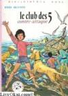 Le Club des 5 contre-attaque - Enid Blyton, Jean Sidobre