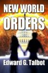 New World Orders - Edward G. Talbot