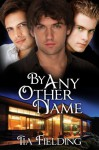 By Any Other Name - Tia Fielding