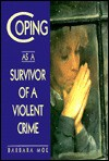 Coping as a Survivor of a Violent Crime - Barbara A. Moe, Barbara Moe