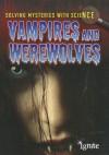 Vampires and Werewolves - Jane Bingham, Chris King