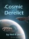 Cosmic Derelict - Neil R. Jones