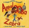 Appaloosa Zebra: A Horse Lover's Alphabet - Jessie Haas