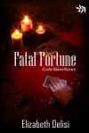 Fatal Fortune - Elizabeth Delisi