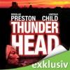 Thunderhead: Schlucht des Verderbens - Douglas Preston, Lincoln Child, Thomas A. Merk, Thomas Piper