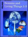 Seasons & Living Things (Primary science) - Edward Ortleb