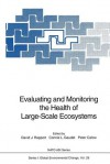 Evaluating and Monitoring the Health of Large-Scale Ecosystems - David J. Rapport, Connie L. Gaudet, Peter P. Calow