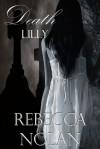 Death Lilly - Rebecca Nolan