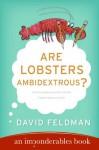 Are Lobsters Ambidextrous?: An Imponderables' Book - David Feldman, Kassie Schwan