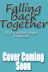Falling Back Together - Kristen Hope Mazzola