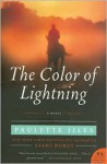 The Color of Lightning: A Novel (P.S.) - Paulette Jiles