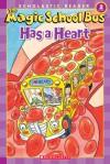 The Magic School Bus Has a Heart - Anne Capeci, Joanna Cole, Carolyn Bracken