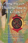 American Businesses in China: Balancing Culture and Communication - Nancy Lynch Street, Albert Cohen, Marilyn J. Matelski, Al Cohen